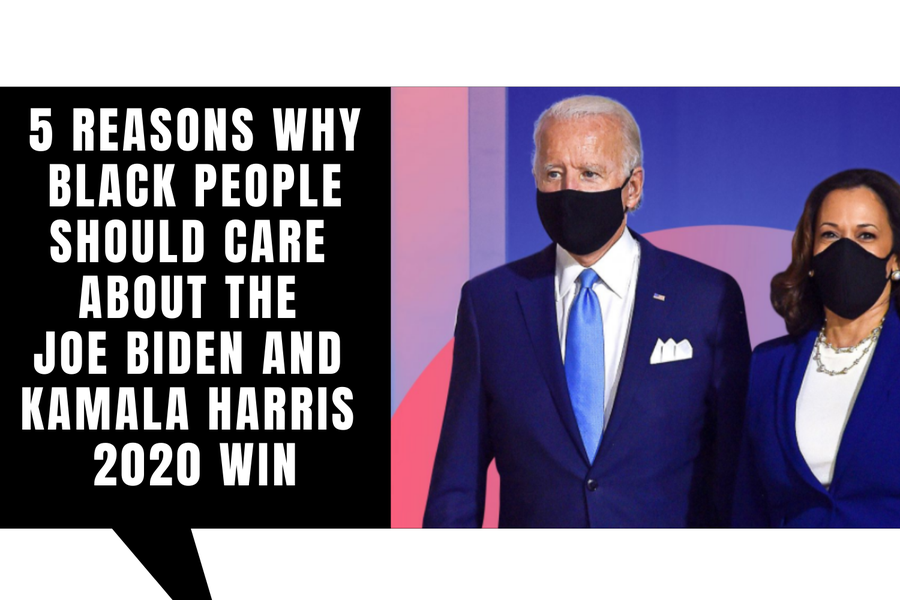 5 reasons why Black people should care about the joe Biden and kamala Harris win.png